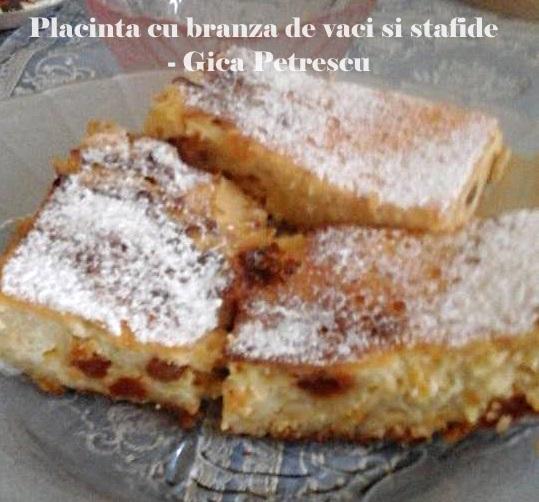 Placinta cu branza de vaci si stafide - Gica Petrescu